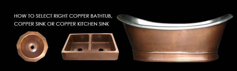 How to select right copper bathtub, copper sink or copper kitchen sink