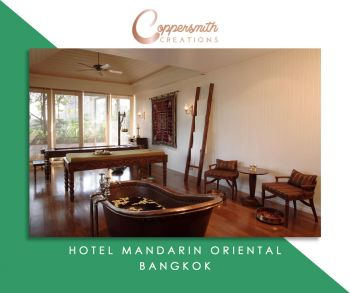 Coppersmith Creations Bathtub install at Hotel Mandarin Oriental Bangkok