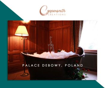 Coppersmith Creations bathtub install at Palace Debowy Poland